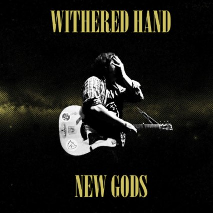 withered-hand-new-gods_1395673085